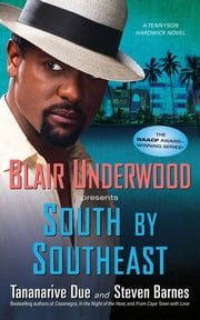 South by Southeast - A Tennyson Hardwick Novel ebook by Blair Underwood,Tananarive Due,Steven Barnes