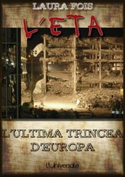 L'ETA: ultima trincea d'Europa ebook by Laura Fois