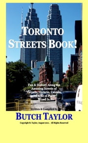 Toronto Streets Book! ebook by Butch Taylor