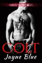 Colt - MC Biker Romance ebook by Jayne Blue