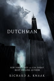 Dutchman ebook by Richard A. Knaak
