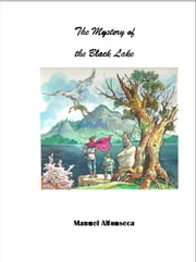 The mystery of the Black Lake - Book II in the Chronicles of the Magic Jigsaw Puzzle ebook by Manuel Alfonseca