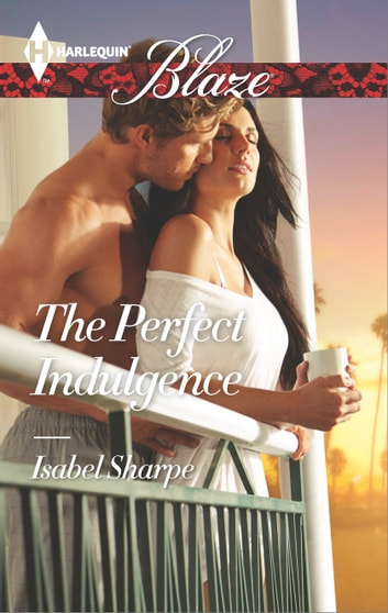 The Perfect Indulgence ebook by Isabel Sharpe