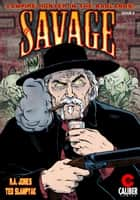 Savage #3 ebook by R.A. Jones, Ted Slampyak