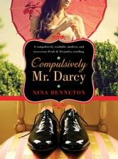Compulsively Mr. Darcy ebook by Nina Benneton