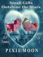 Small Gifts Outshine the Stars (Dagrinian Love 4) Scifi Holiday Romance ebook by Pixie Moon