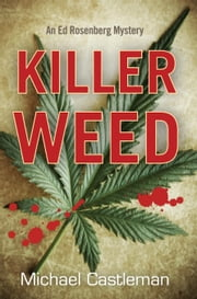 Killer Weed - An Ed Rosenberg Mystery ebook by Michael Castleman