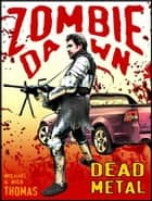 Dead Metal (Zombie Dawn Stories) ebook by
