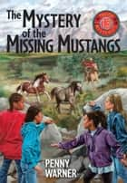 Mystery of the Missing Mustangs ebook by Penny Warner