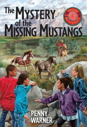 Mystery of the Missing Mustangs - A Troop 13 Mystery ebook by Penny Warner