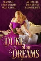 Duke of My Dreams ebook by Tammy Andresen, Meara Platt, Amanda Mariel,...