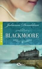 Blackmoore ebook by Alix Paupy, Julianne Donaldson