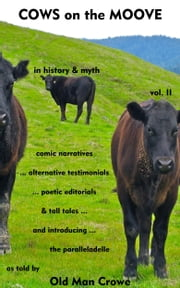 Cows on the Moove volume II ebook by Old Man Crowe