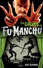 The Drums of Fu-Manchu ebook by Sax Rohmer
