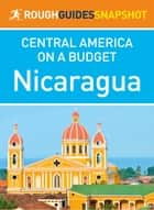 Nicaragua (Rough Guides Snapshot Central America on a Budget) ebook by Rough Guides