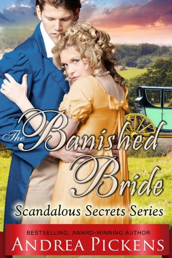The Banished Bride (Scandalous Secrets Series, Book 1) ebook by Andrea Pickens