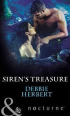 Siren's Treasure (Mills & Boon Nocturne) ebook by Debbie Herbert