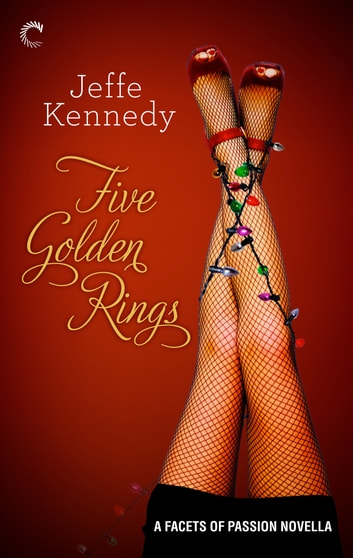 Five Golden Rings ebook by Jeffe Kennedy