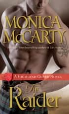 The Raider - A Highland Guard Novel ebook by Monica McCarty