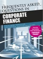 Frequently Asked Questions in Corporate Finance ebook by Pascal Quiry, Yann Le Fur, Antonio Salvi,...