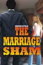 The Marriage Sham ebook by Brenda Nyveld