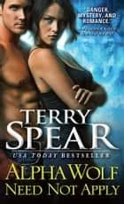 Alpha Wolf Need Not Apply ebook by Terry Spear
