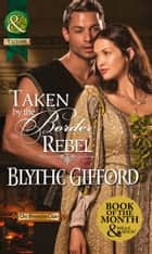 Taken By The Border Rebel ebook by Blythe Gifford
