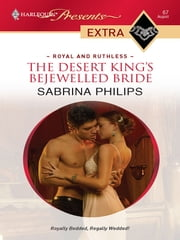 The Desert King's Bejewelled Bride ebook by Sabrina Philips