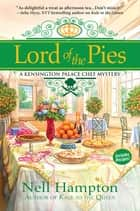 Lord of the Pies - A Kensington Palace Chef Mystery ebook by Nell Hampton