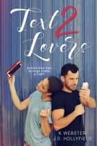Text 2 Lovers ebook by J.D. Hollyfield, K Webster