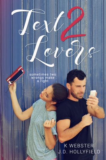 Text 2 Lovers ebook by J.D. Hollyfield,K Webster