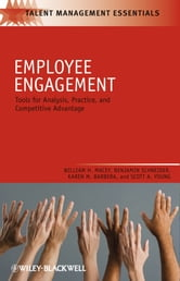 Employee Engagement - Tools for Analysis, Practice, and Competitive Advantage ebook by William H. Macey,Benjamin Schneider,Karen M. Barbera,Scott A. Young