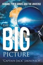"The Big Picture eBook por ""Captain Jack"" Jaknovich"