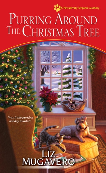 Purring around the Christmas Tree ebook by Liz Mugavero