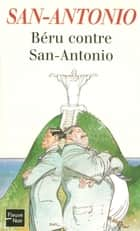 Béru contre San-Antonio ebook by SAN-ANTONIO