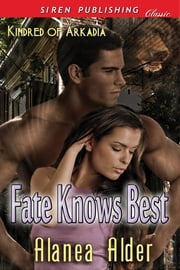Fate Knows Best ebook by Alanea Alder