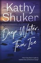 Deep Water, Thin Ice ebook by Kathy Shuker