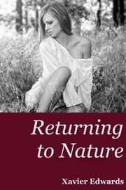 Returning to Nature ebook by Xavier Edwards