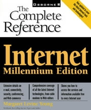 Internet: The Complete Reference, Millennium Edition ebook by Levine Young, Margaret
