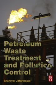 Petroleum Waste Treatment and Pollution Control ebook by Shahryar Jafarinejad