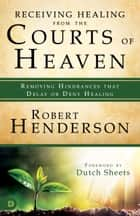 Accessing the Courts of Heaven eBook by Robert Henderson
