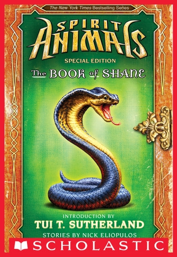 The Book of Shane: Complete Collection (Spirit Animals: Special Edition) ebook by Nick Eliopulos,Tui T. Sutherland