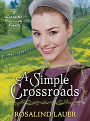 A Simple Crossroads: A Lancaster Crossroads Novella ebook by Rosalind Lauer