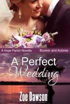 A Perfect Wedding ebook by Zoe Dawson