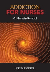 Addiction for Nurses ebook by G. Hussein Rassool