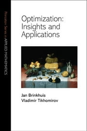 Optimization - Insights and Applications ebook by Jan Brinkhuis,Vladimir Tikhomirov
