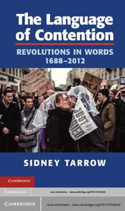 The Language of Contention - Revolutions in Words, 1688–2012 ebook by Sidney Tarrow
