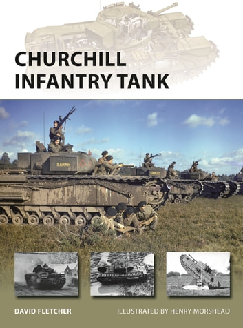 Churchill Infantry Tank ebook by David Fletcher