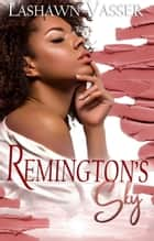 Remington's Sky ebook by LaShawn Vasser