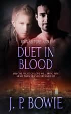 Duet in Blood ebook by J.P. Bowie